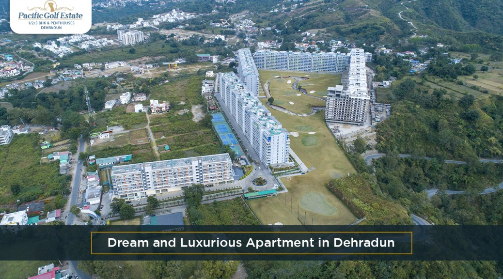 Dream and Luxurious Apartment in Dehradun